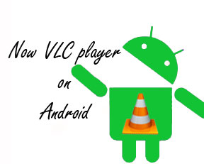 Download VLC player for Android  | Techdunes
