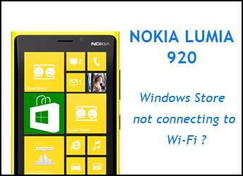 Nokia Lumia 920 Windows Store Not Connecting Wi-Fi