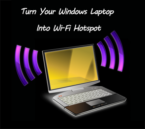 Windows Laptop Into Wi-Fi Hotspot