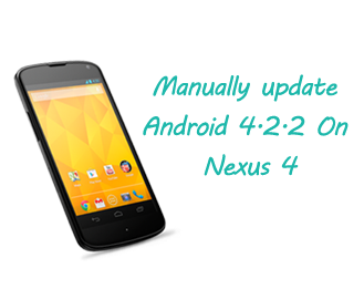 Update Android 4.2.2 On Nexus 4 Manually